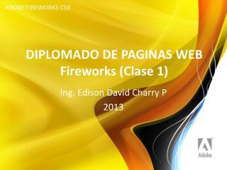 DIPLOMADO DE PAGINAS WEB Fireworks  (Clase 1)