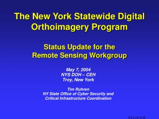 The New York Statewide Digital Orthoimagery Program Status Update for the Remote Sensing Workgroup