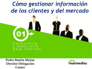Cómo gestionar información de los clientes y del mercado