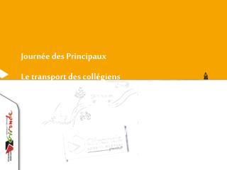 Journée des Principaux Le transport des collégiens
