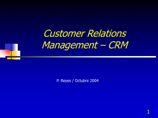 Customer Relations Management – CRM