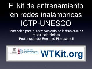 El kit de entrenamiento en redes inalámbricas ICTP-UNESCO
