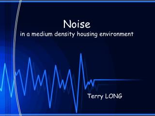 Noise in a medium density housing environment