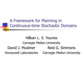 A Framework for Planning in Continuous-time Stochastic Domains