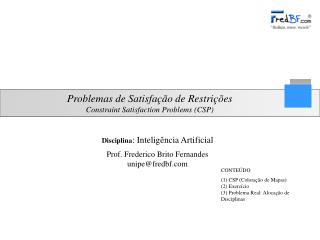 Problemas de Satisfa��o de Restri��es Constraint Satisfaction Problems (CSP)