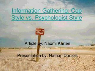 Information Gathering: Cop Style vs. Psychologist Style