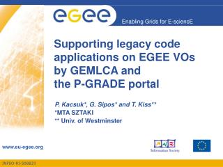 Supporting legacy code applications on EGEE VOs  by GEMLCA and  the P-GRADE portal