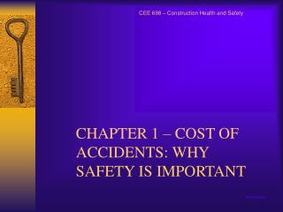 CHAPTER 1 – COST OF ACCIDENTS: WHY SAFETY IS IMPORTANT