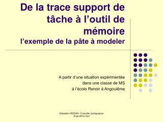 De la trace support de tâche à l'outil de mémoire l'exemple de la pâte à modeler