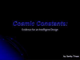 Cosmic Constants:
