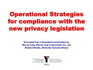 Operational Strategies for compliance with the new privacy legislation