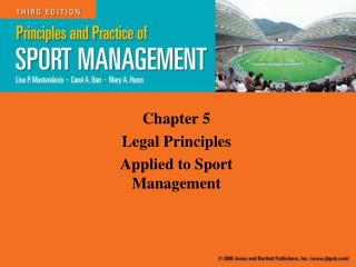Chapter 5 Legal Principles  Applied to Sport Management