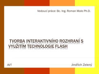 Tvorba interaktivn�ho rozhran� s vyu�it�m technologie  Flash