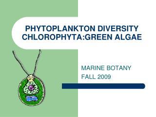 PHYTOPLANKTON DIVERSITY CHLOROPHYTA:GREEN ALGAE