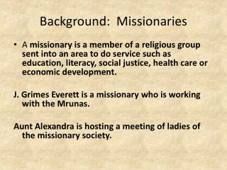 Background:  Missionaries