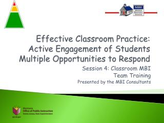 Effective Classroom Practice:  Active Engagement of Students Multiple Opportunities to Respond