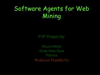Software Agents for Web Mining