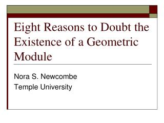 Eight Reasons to Doubt the Existence of a Geometric Module