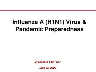 Influenza A (H1N1) Virus & Pandemic Preparedness