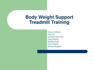 Body Weight Support       Treadmill Training