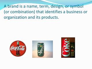 Brands can include a number of elements: