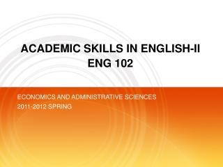 ACADEMIC SKILLS IN ENGLISH-II ENG 102