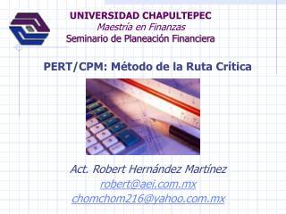 UNIVERSIDAD CHAPULTEPEC Maestría en Finanzas Seminario de Planeación Financiera