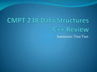 CMPT 238 Data  Structures C++ Review