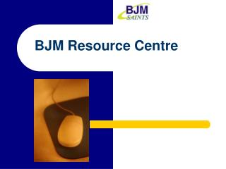 BJM Resource Centre