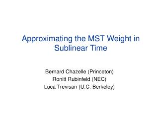 Approximating the MST Weight in Sublinear Time