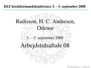 Radisson, H. C. Andersen, Odense