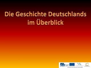 Die  Geschichte Deutschlands i m Überblick