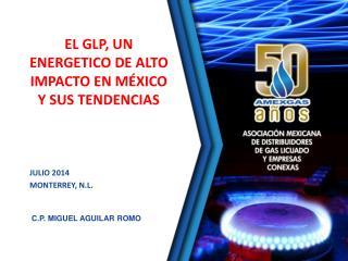 EL GLP, UN ENERGETICO DE ALTO IMPACTO EN MÉXICO Y SUS TENDENCIAS