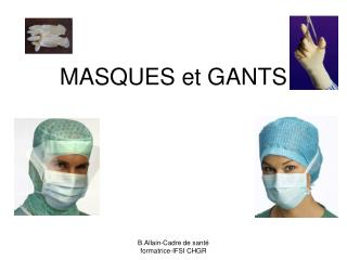 MASQUES et GANTS