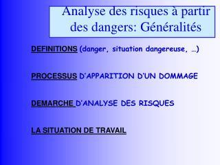Analyse des risques   partir des dangers: G n ralit s