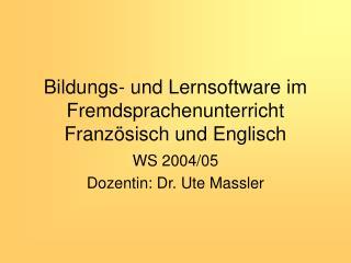 Bildungs- und Lernsoftware im Fremdsprachenunterricht Französisch und Englisch