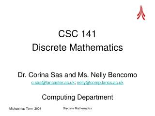 CSC 141 Discrete Mathematics Dr. Corina Sas and Ms. Nelly Bencomo