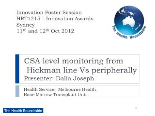 CSA level monitoring from  Hickman line Vs peripherally  Presenter: Dalia Joseph