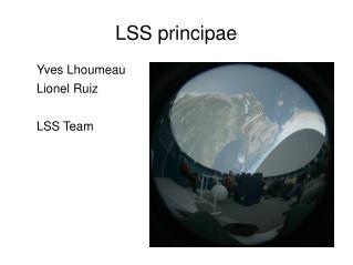 LSS principae