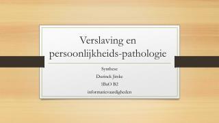 Verslaving en persoonlijkheids-pathologie