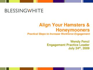Align Your Hamsters  Honeymooners  Practical Steps to Increase Workforce Engagement