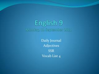 English 9 Monday, 12 September  2011
