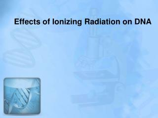 Effects of Ionizing Radiation on DNA