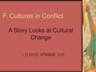 F. Cultures in Conflict