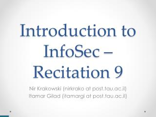 Introduction to InfoSec – Recitation  9