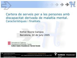 Cartera de serveis per a les persones amb discapacitat derivada de malaltia mental. Caracter stiques i finalitats