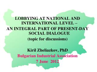 LOBBYING AT NATIONAL AND INTERNATIONAL LEVEL –  AN INTEGRAL PART OF PRESENT-DAY SOCIAL DIALOGUE