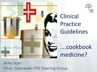 Clinical Practice  Guidelines ….cookbook medicine?