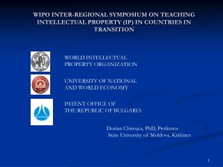 WIPO INTER-REGIONAL SYMPOSIUM ON TEACHING INTELLECTUAL PROPERTY IP IN COUNTRIES IN TRANSITION