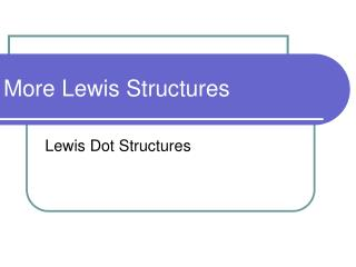 More Lewis Structures